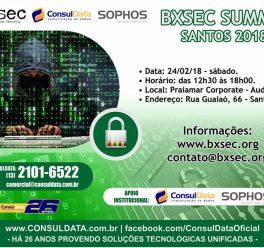 Convite – BXSEC SUMMIT SANTOS 2018. Evento com apoio institucional da ConsulData e da SOPHOS Security